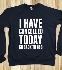 I Have Cancelled Today - Stellar Shirts - Skreened T-shirts, Organic Shirts, Hoodies, Kids Tees, Baby One-Pieces and Tote Bags