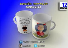 #mug #tazaspersonalizadas de #12creativo. #tazapersonalizada #tazaconmensaje #tazaschulas #mafalda