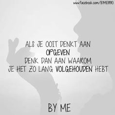 Quotes And Notes, Me Quotes, Motivational Quotes, Funny Quotes, Inspirational Quotes, Qoutes, Music Quotes, Original Quotes, Dutch Quotes