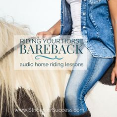 When was the last time you ventured into the arena with your horse, but without your saddle? Riding bareback is a great way to cultivate 'feel' and here in this blog post, I share some tips and ideas you can use to take the plunge and mount up - minus your saddle!
