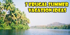 7 Frugal Summer Vacation Ideas - BillCutterz Money Saving Blog