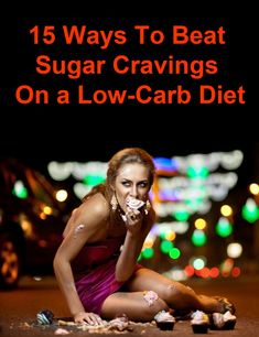 How to overcome sugar cravings during the initial phase of a low-carb diet: