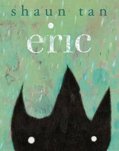 eric, by shaun tan