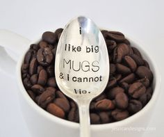 I Like Big Mugs and I Can Not Lie Hand Stamped Vintage Coffee Spoon