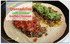 Quesadilla with Gardein Beefless Ground #MeatlessMonday #vegan