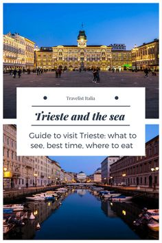 Guide to visit Trieste: A journey to discover the elegant Trieste. What to see, best time, where to eat.