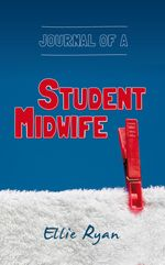 Candid diary documenting the reality of being a student midwife. Win A Signed Copy of Journal of A Student Midwife on our website morethanmummies.com