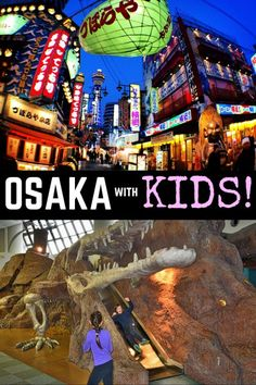 Things to do in Osaka with Kids: Japan Travel