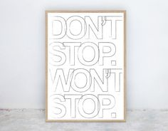 Don't Stop: Lettering Typography Motivation by NineLivesCollective Printable Art, Printables, Dont Stop, Typography, Lettering, Make Your Own, Contemporary, Motivation, Black And White