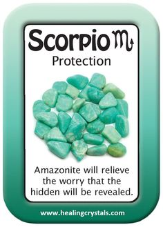 HEALING CARD PROTECTION: SCORPIO.   Amazonite will relieve the worry that the hidden will be revealed. http://www.healingcrystals.com/advanced_search_result.php?dropdown=Search+Products...&keywords=Amazonite  Use code HCPIN10 for a 10% discount on your purchases.