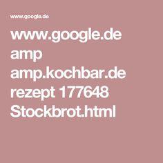 www.google.de amp amp.kochbar.de rezept 177648 Stockbrot.html