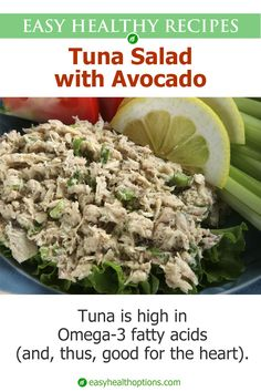 I used to make tuna salad with mayonnaise and relish. But these days, I make a healthier version featuring eggs and avocados.