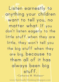 OMG I FIRMLY believe this.I make myself stop and listen to the words that kids are trying to relay to me. Sometimes they surprise you and say the funniest stuff ever! Great Quotes, Quotes To Live By, Me Quotes, Funny Quotes, Inspirational Quotes, Motivational Quotes, Famous Quotes, Mommy Quotes, Humor Quotes