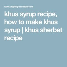khus syrup recipe, how to make khus syrup | khus sherbet recipe