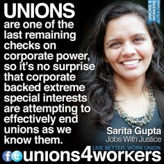 Unions provide checks and balances on corporate power. Unions work: