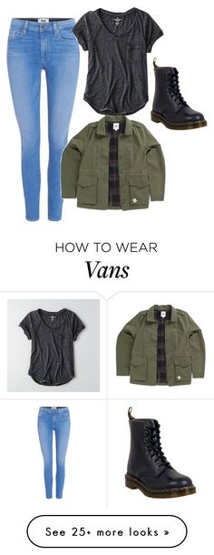 """outfit"" by dmdmxoxo on Polyvore featuring Paige Denim, American Eagle Outfitters, Vans and Dr. Martens"