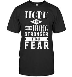 Hope Is The Only Thing Quotes T Shirts Funny Shirt Sayings, T Shirts With Sayings, Funny Quotes, Create T Shirt Design, Cool T Shirts, Tee Shirts, Message T Shirts, Motivational Quotes, Inspirational Quotes