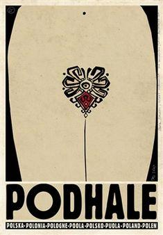 Podhale - Check also other posters from PLAKAT-POLSKA series Original Polish poster designer: Ryszard Kaja year: 2013 size: Vintage Graphic Design, Graphic Design Posters, Graphic Design Illustration, Graphic Art, Polish Folk Art, Polish Posters, Art Deco Posters, Pop Art, Vintage Travel Posters
