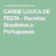 CARNE LOUCA DE FESTA - Receitas Brasileiras e Portuguesas
