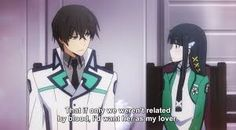 The irregular at magic high school. They are frickin' brother and sister. But at least after that he says he's joking.