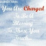 """You Are Charged To Be A Blessing To Those You Touch..."""