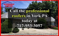Call the professional roofers in York PA today at 717-953-3057 or Visit www.AffordableRoofingYorkPA.com