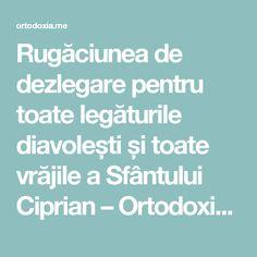 Rugăciunea de dezlegare pentru toate legăturile diavolești și toate vrăjile a Sfântului Ciprian – Ortodoxia.me