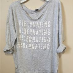 """Cute Cozy Graphic T This """"hibernating"""" T is one you are going to want to hibernate in! So soft, easy to layer, perfect for the winter weather but light weight enough to wear to bed or anytime year round you're having a lazy day. aerie Tops Tees - Long Sleeve"""