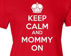 Mashed Tees! Keep Calm & Mommy On *** Mothers Day Christmas Gift Short Sleeve T-Shirt *Buy 2 Get 1 Free!* (V6142WH-TR)