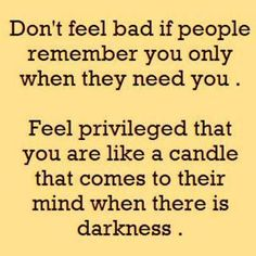 You are the candle that lights the way for others.