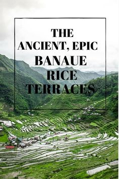 Visiting the ancient Banaue Rice Terraces, Phillipines