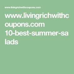 www.livingrichwithcoupons.com 10-best-summer-salads