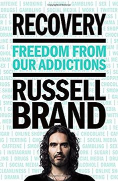 book 39 of my read #52books challenge: Recovery: Freedom from Our Addictions By Russell Brand