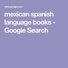 mexican spanish language books - Google Search