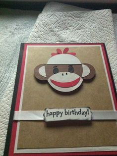 Sock Monkey card for my baby cousins first birthday. He loves sock monkeys. Cut from the silhouette and stamped with Stampin Up stamps.