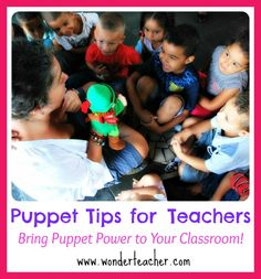 Puppet Tips for Teachers - Part of a series on using puppets in the classroom. With videos. www.wonderteacher.com