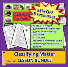 CLASSIFYING MATTER LESSON BUNDLE: 8 editable resources to teach and engage all types of learners.  TOPICS: matter, particles, pure substance, elements (atoms, diatomic molecules) and examples, compounds (molecules, fixed proportions) and examples, mixture, homogeneous mixture (solutions, alloys) and examples, heterogeneous mixture (phases), mechanical mixture, suspension