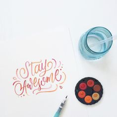 Stay Awesome - brush watercolor lettering by Wink & Wonder