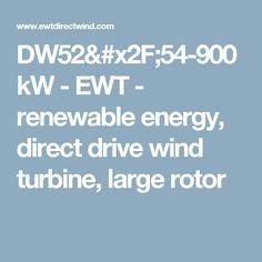DW52/54-900kW - EWT - renewable energy, direct drive wind turbine, large rotor