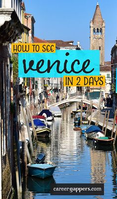 The perfect 2-day Venice itinerary for sightseeing and discovery - Career Gappers