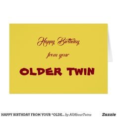 happy birthday from your older twin twins card
