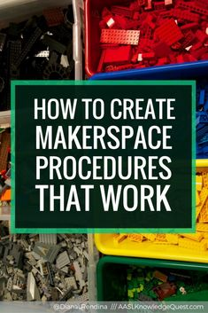 How to Create Makerspace Procedures that Work - Figuring out the best way to get…