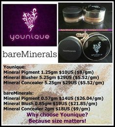 Here is a price and size comparison between Younique and BareMinerals...you get more bang for your buck with our products! www.longlasheslady.com