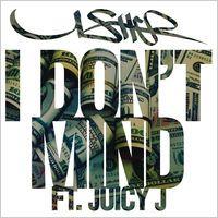 I Don't Mind (feat. Juicy J) - Single by Usher