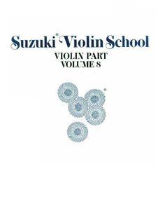 Suzuki Violin School, Volume 8: Violin Part (Suzuki Method Core Materials) by Alfred Publishing Staff