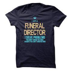 I Am A Funeral Director - #family shirt #sweatshirt quotes. SATISFACTION GUARANTEED => https://www.sunfrog.com/No-Category/I-Am-A-Funeral-Director-41925429-Guys.html?68278