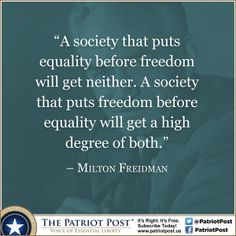 Friedman on Equality and Freedom — The Patriot Post