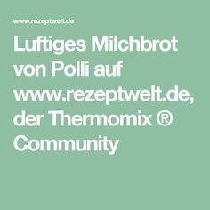 Luftiges Milchbrot von Polli auf www.rezeptwelt.de, der Thermomix ® Community