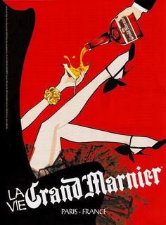 Poster for La Vie Grand Marnier campaign Poster Retro, Poster Art, Kunst Poster, Vintage Posters, Print Poster, Grand Marnier, Pub Vintage, Vintage Labels, Vintage Signs