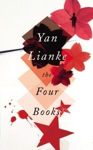 """""""Yan has written that The Four Books took him 20 years to plan and two to write. He wrote it exactly as he wanted to, without regard for the censor. It was rejected by 20 publishers, all of whom understood that publishing it would mean they would be shut down."""" - The Guardian"""